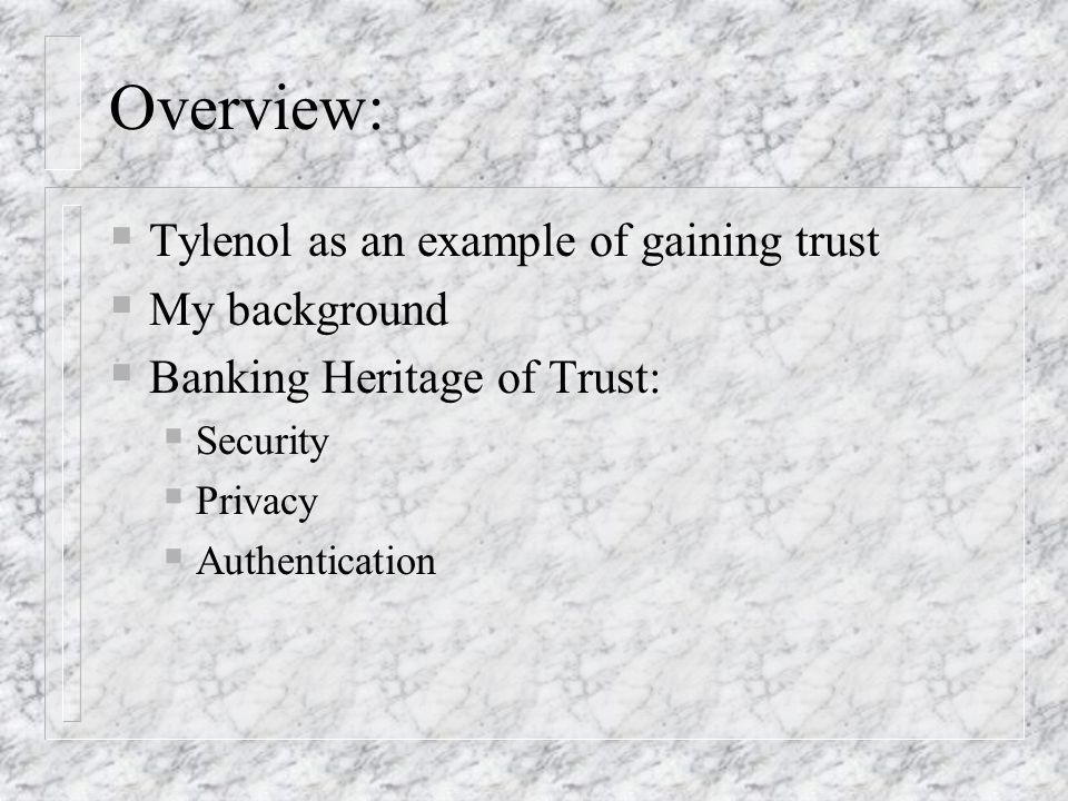 Overview: Tylenol as an example of gaining trust My background
