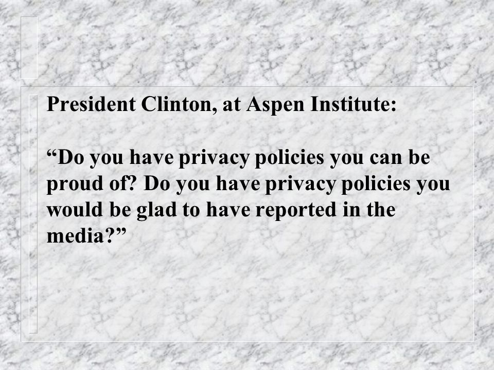 President Clinton, at Aspen Institute: Do you have privacy policies you can be proud of.