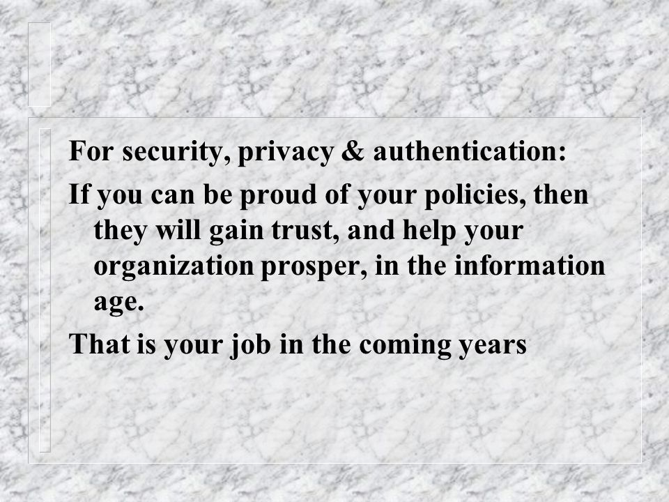 For security, privacy & authentication: