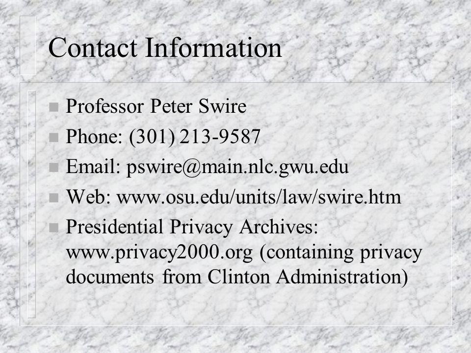 Contact Information Professor Peter Swire. Phone: (301) 213-9587. Email: pswire@main.nlc.gwu.edu.