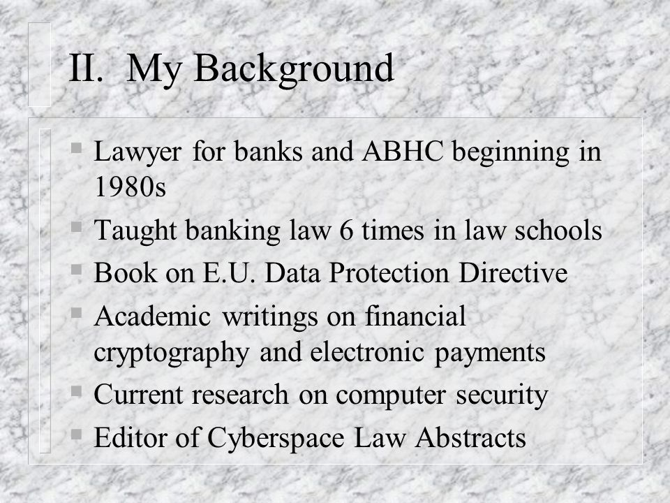 II. My Background Lawyer for banks and ABHC beginning in 1980s