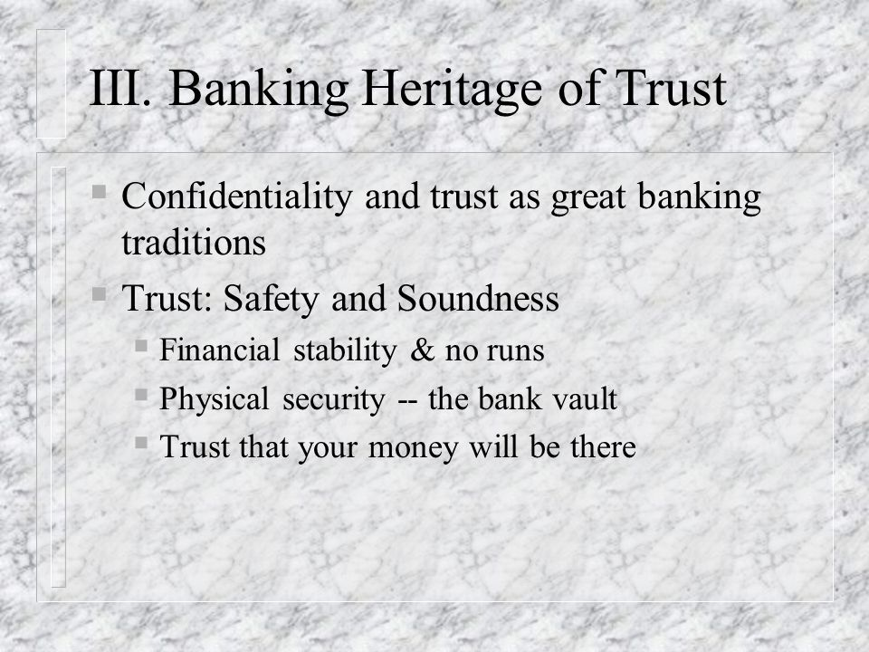 III. Banking Heritage of Trust