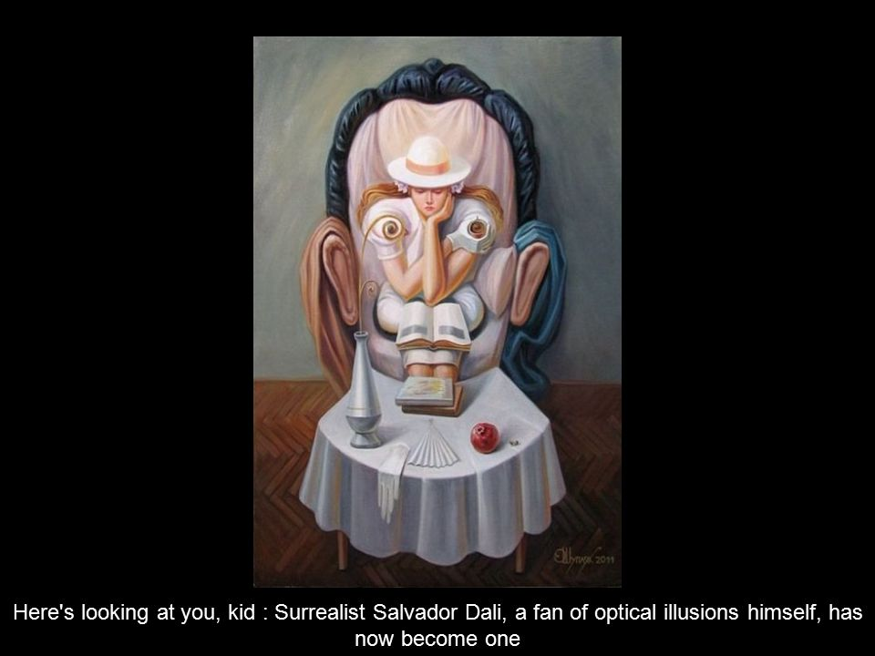 Here s looking at you, kid : Surrealist Salvador Dali, a fan of optical illusions himself, has now become one