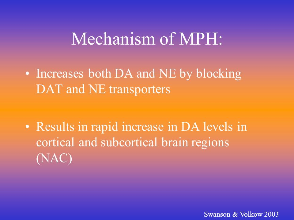 Mechanism of MPH: Increases both DA and NE by blocking DAT and NE transporters.