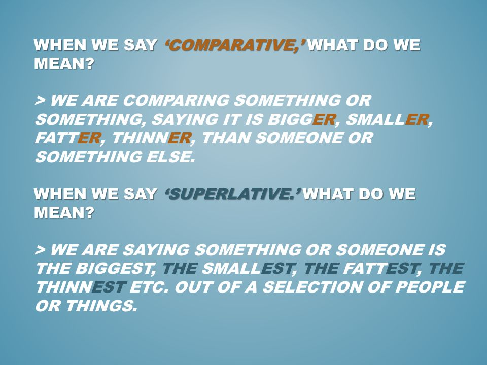 When we say 'comparative,' what do we mean