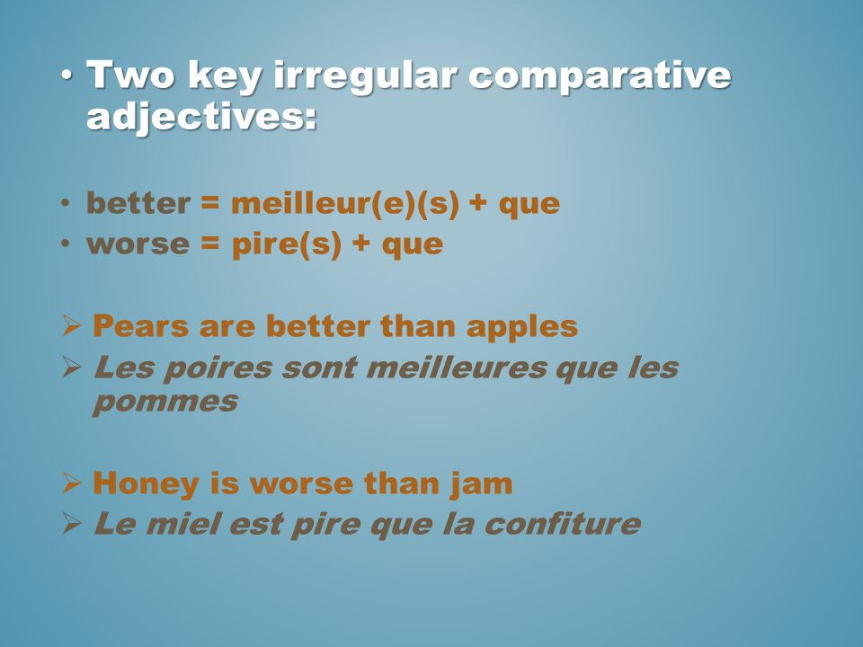 Two key irregular comparative adjectives: