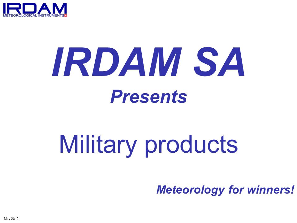 IRDAM SA Presents Military products Meteorology for winners! May 2012