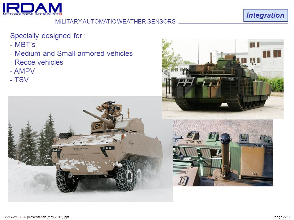 Specially designed for : - MBT's Medium and Small armored vehicles