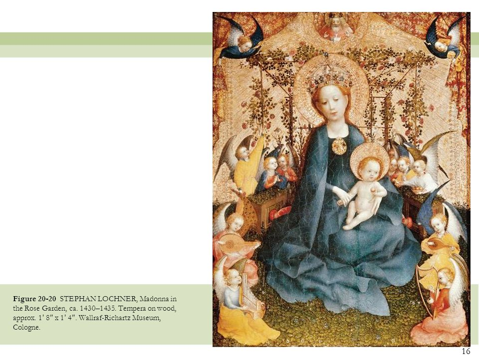 Figure 20-20 STEPHAN LOCHNER, Madonna in the Rose Garden, ca.
