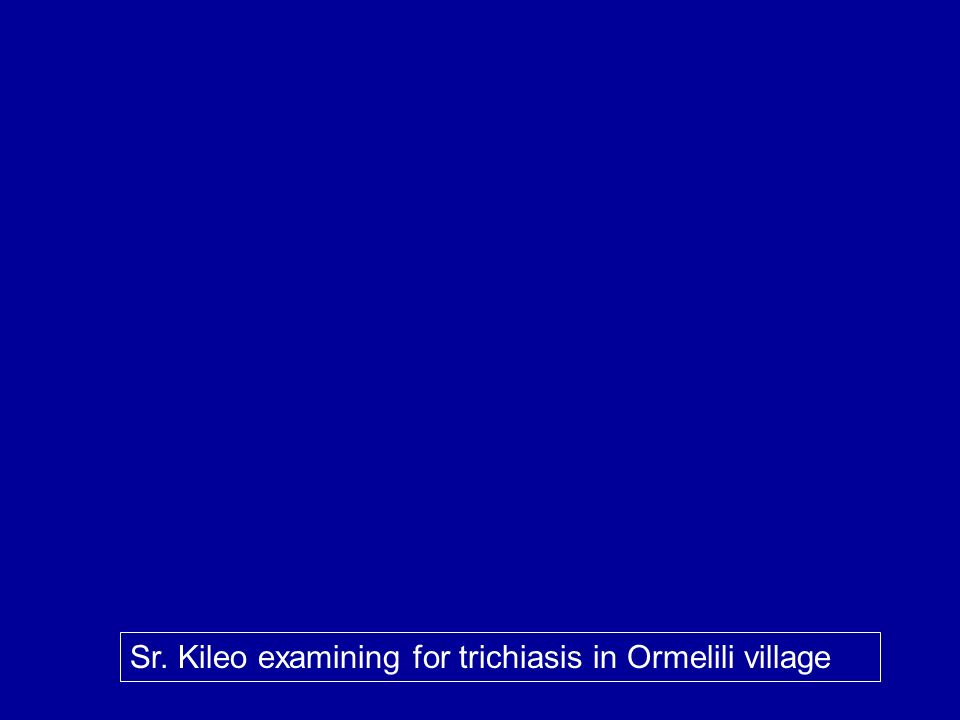 Sr. Kileo examining for trichiasis in Ormelili village