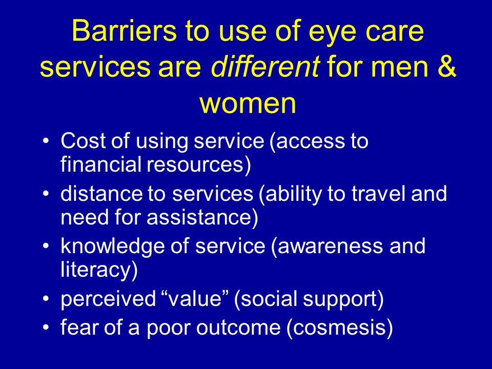 Barriers to use of eye care services are different for men & women