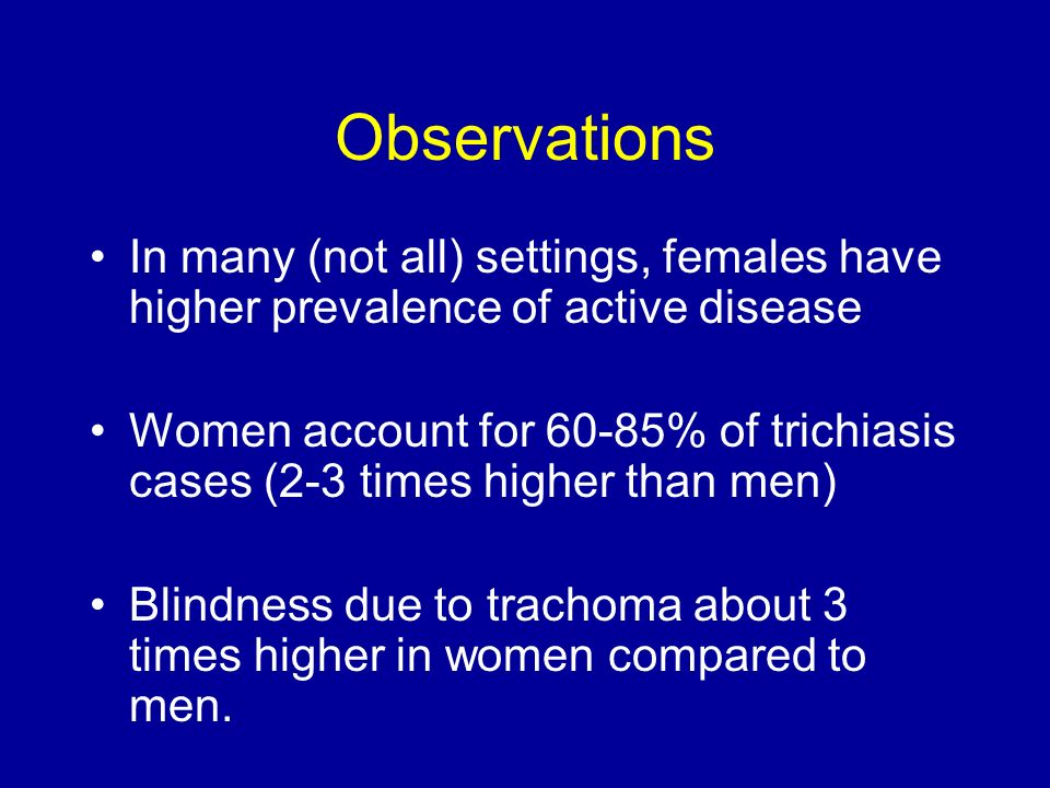 ObservationsIn many (not all) settings, females have higher prevalence of active disease.