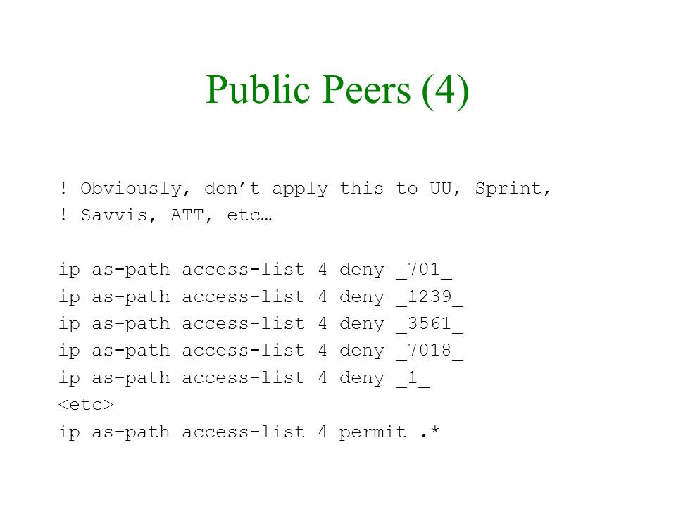 Public Peers (4) ! Obviously, don't apply this to UU, Sprint,