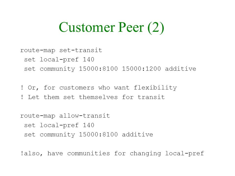 Customer Peer (2) route-map set-transit set local-pref 140
