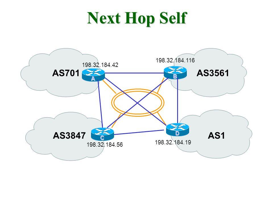 Next Hop Self AS701 AS3561 AS3847 AS1 198.32.184.116 198.32.184.42 B A