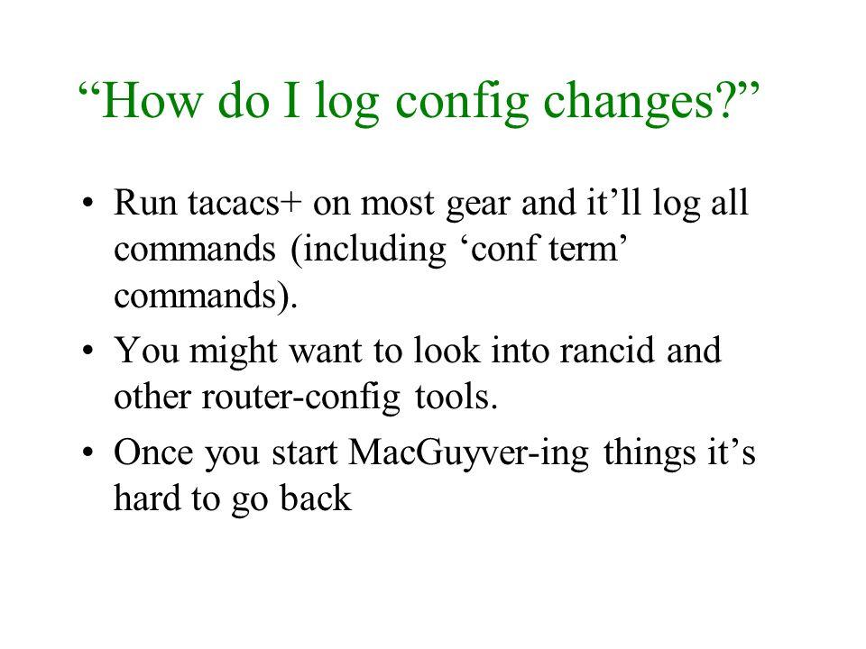 How do I log config changes