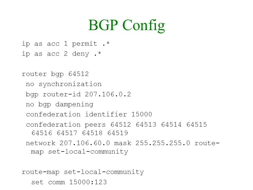 BGP Config ip as acc 1 permit .* ip as acc 2 deny .* router bgp 64512
