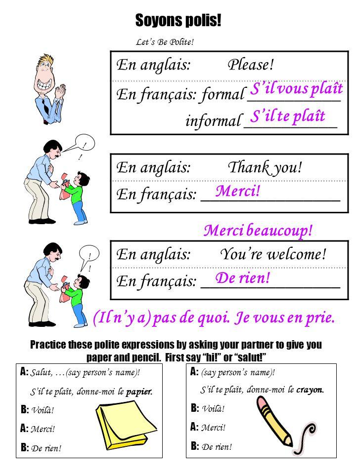 En français: formal __________ informal __________ S'il vous plaît