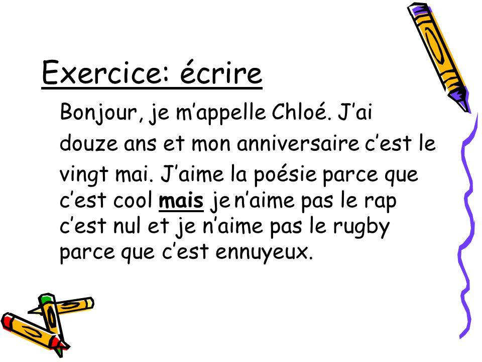 Exercice: écrire Bonjour, je m'appelle Chloé. J'ai