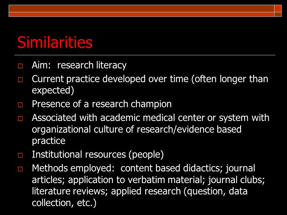 Similarities Aim: research literacy