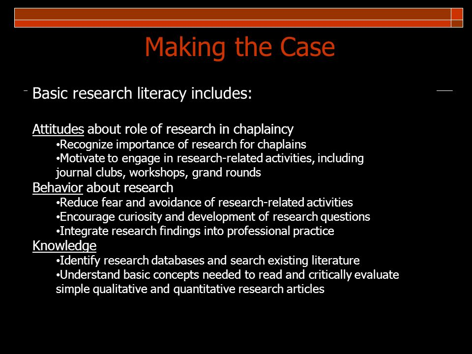 Making the Case Basic research literacy includes: