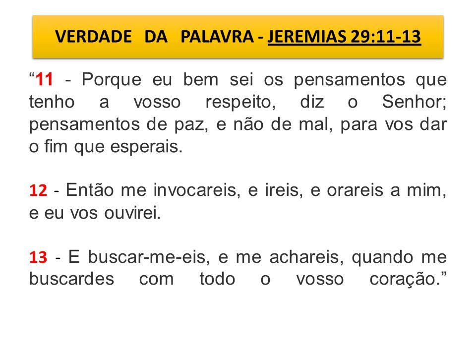 VERDADE DA PALAVRA - JEREMIAS 29:11-13