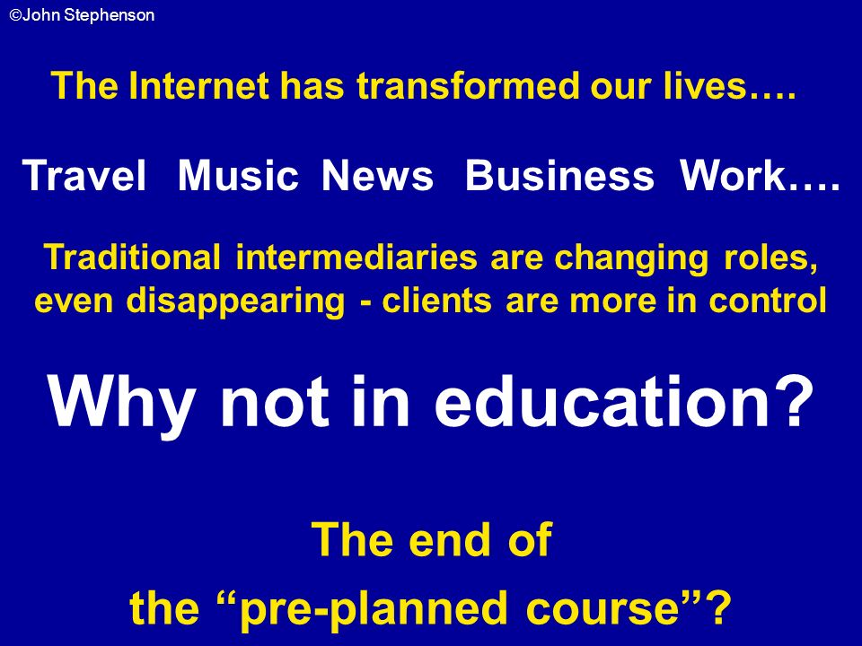 Why not in education The end of the pre-planned course