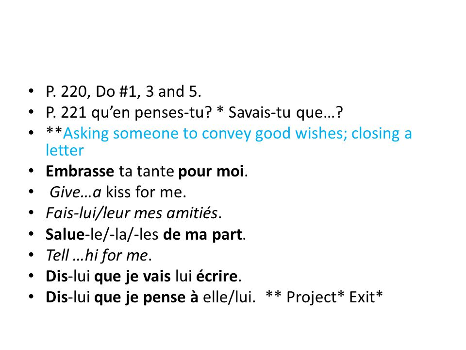 P. 220, Do #1, 3 and 5. P. 221 qu'en penses-tu * Savais-tu que… **Asking someone to convey good wishes; closing a letter.