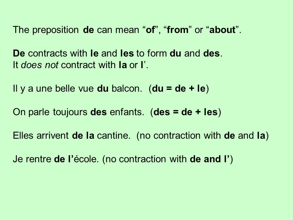 The preposition de can mean of , from or about .