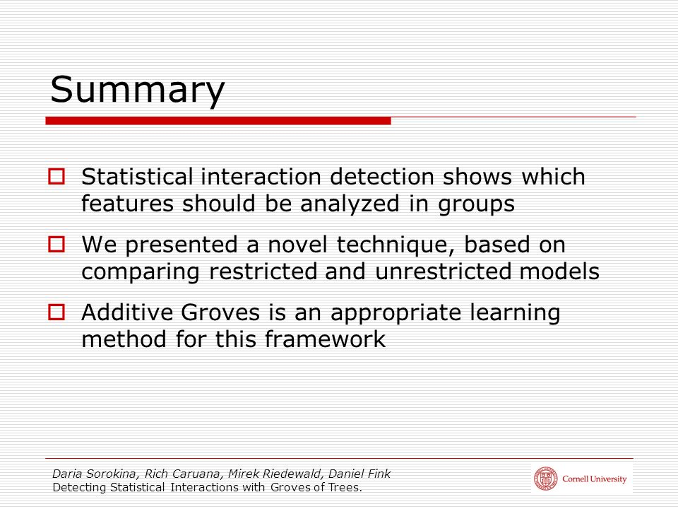 Summary Statistical interaction detection shows which features should be analyzed in groups.