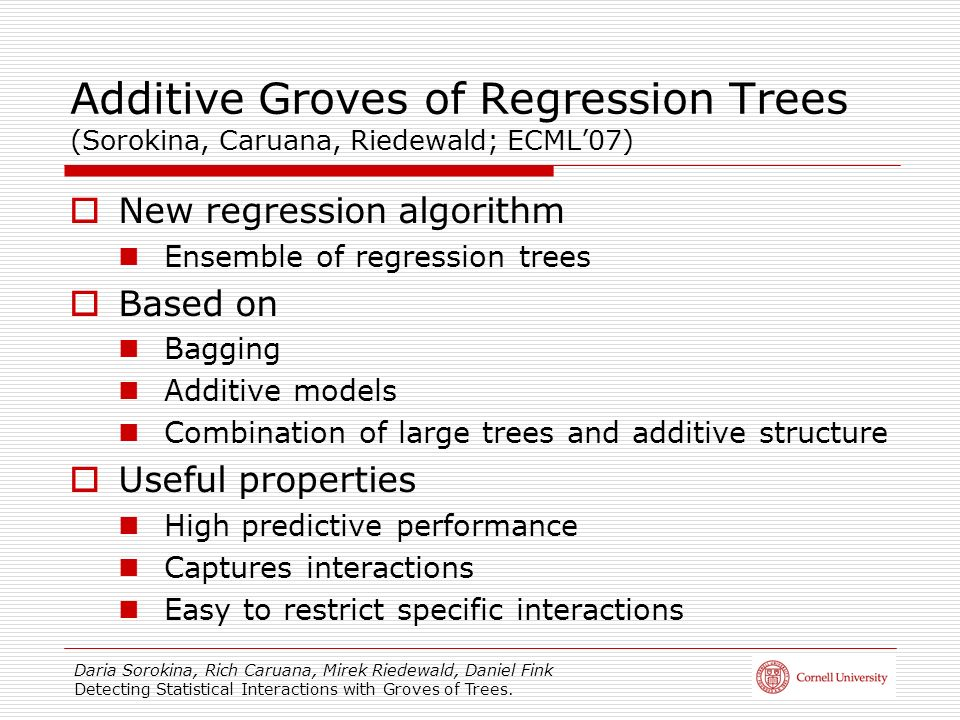 Additive Groves of Regression Trees (Sorokina, Caruana, Riedewald; ECML'07)
