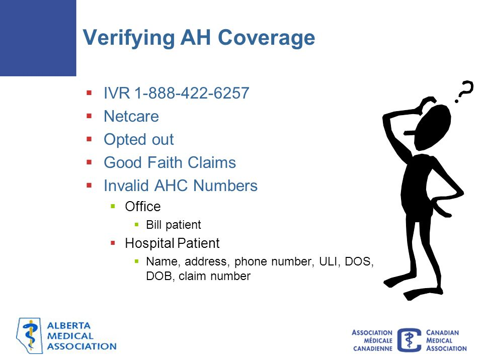 Verifying AH Coverage IVR 1-888-422-6257 Netcare Opted out
