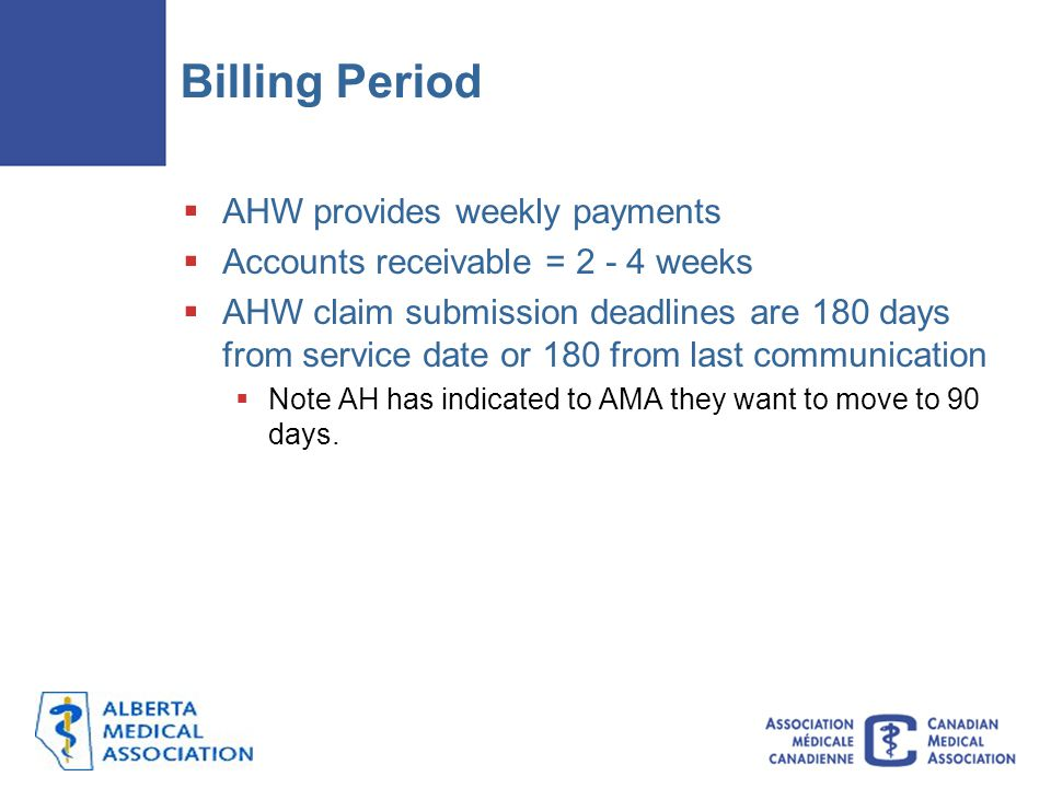 Billing Period AHW provides weekly payments