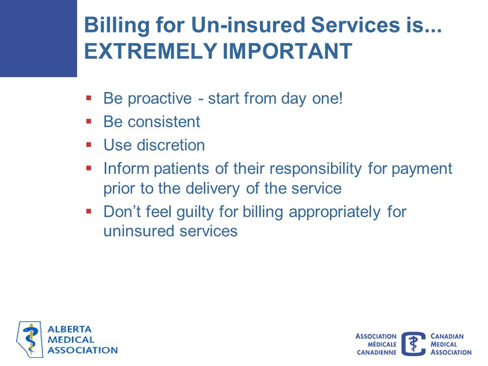 Billing for Un-insured Services is... EXTREMELY IMPORTANT