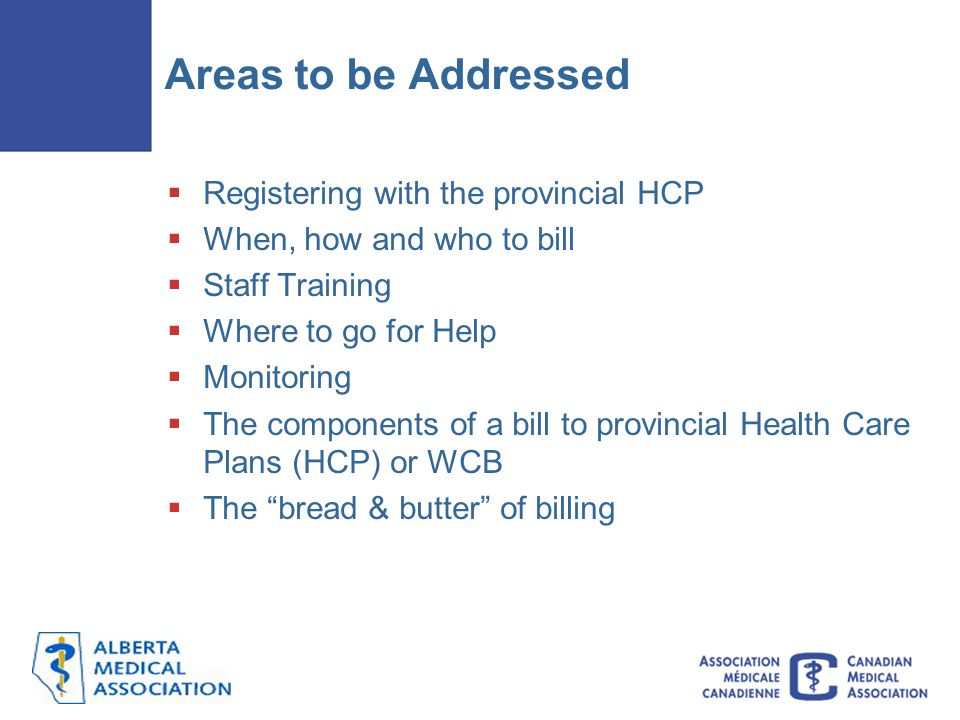 Areas to be Addressed Registering with the provincial HCP