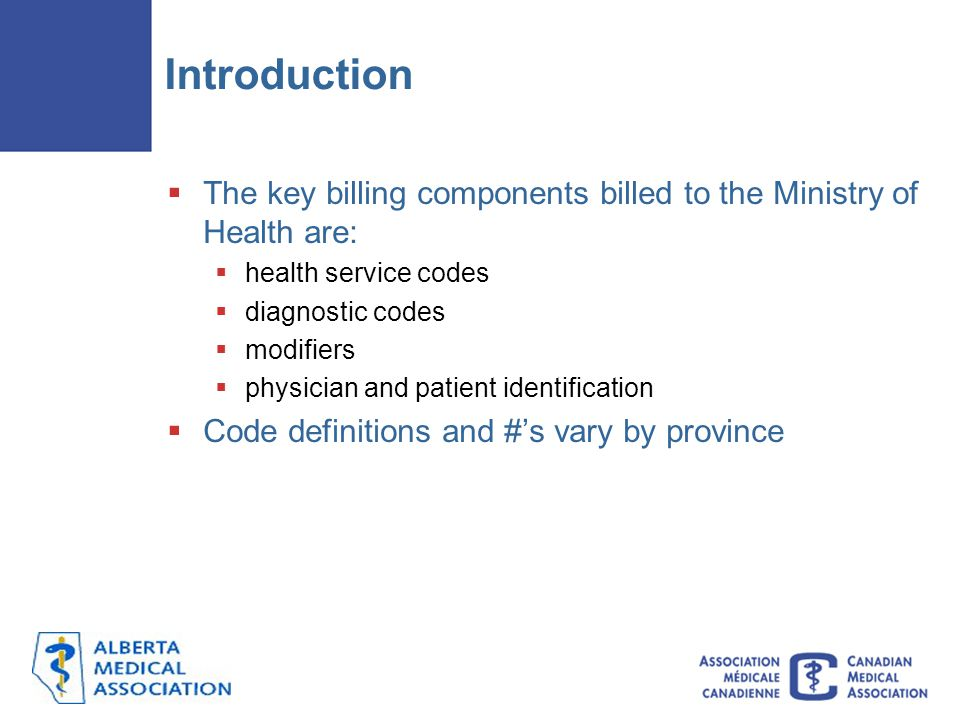 Introduction The key billing components billed to the Ministry of Health are: health service codes.