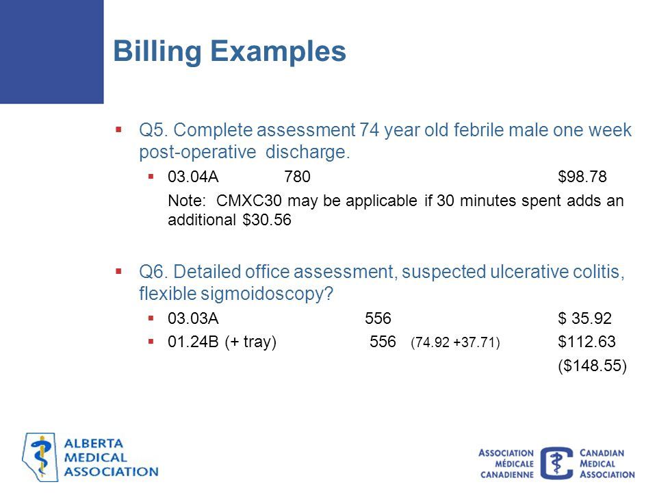 Billing Examples Q5. Complete assessment 74 year old febrile male one week post-operative discharge.
