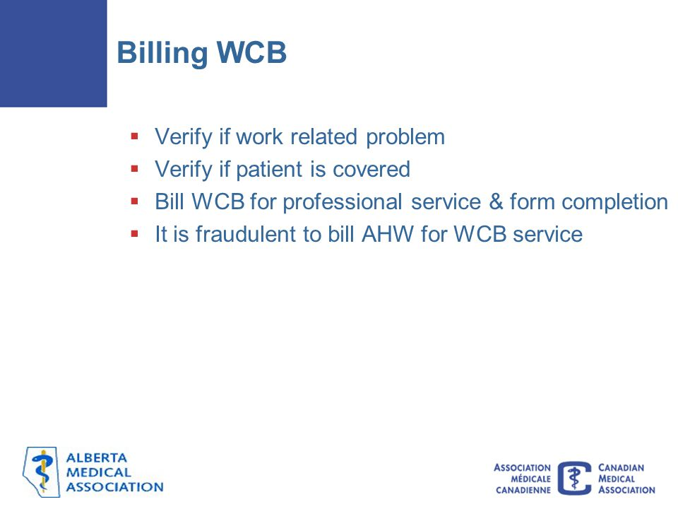 Billing WCB Verify if work related problem