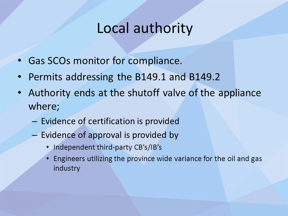 Local authority Gas SCOs monitor for compliance.