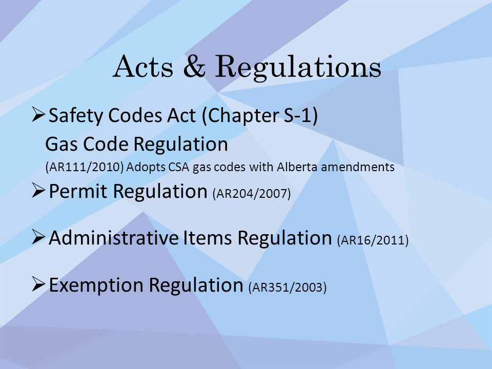 Acts & Regulations Safety Codes Act (Chapter S-1) Gas Code Regulation