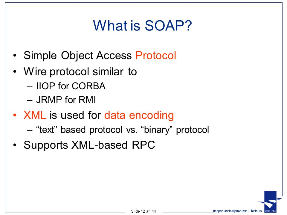 What is SOAP Simple Object Access Protocol Wire protocol similar to