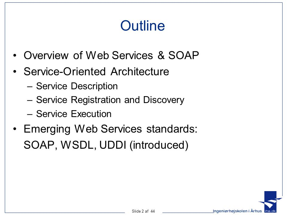 Outline Overview of Web Services & SOAP Service-Oriented Architecture