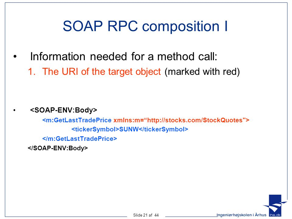 SOAP RPC composition I Information needed for a method call: