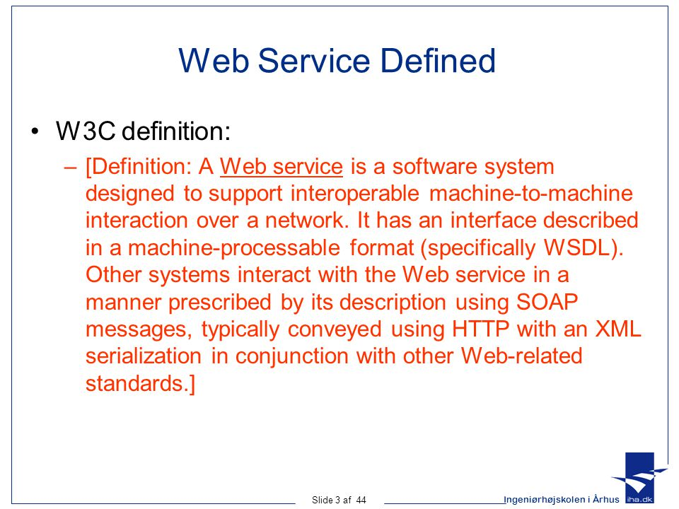 Web Service Defined W3C definition: