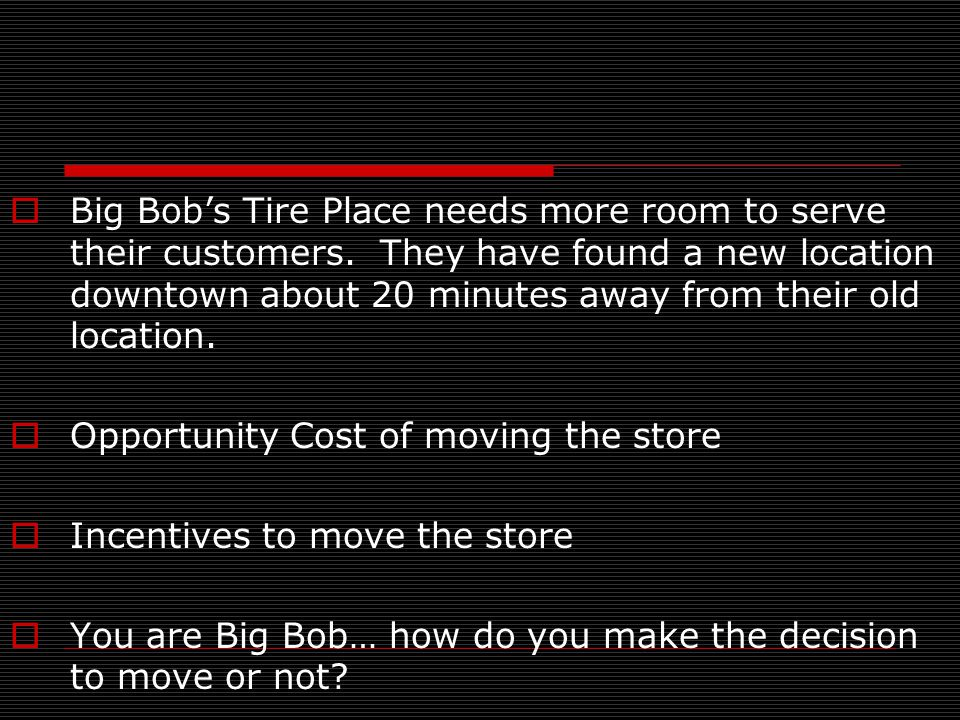 Big Bob's Tire Place needs more room to serve their customers