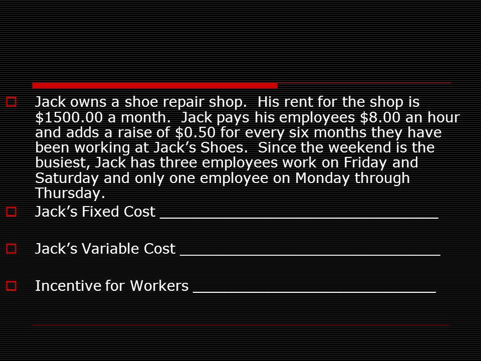 Jack owns a shoe repair shop. His rent for the shop is $1500