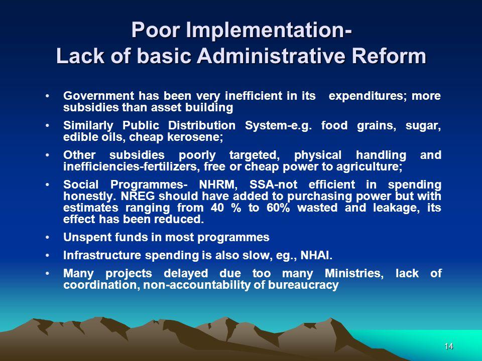Poor Implementation- Lack of basic Administrative Reform