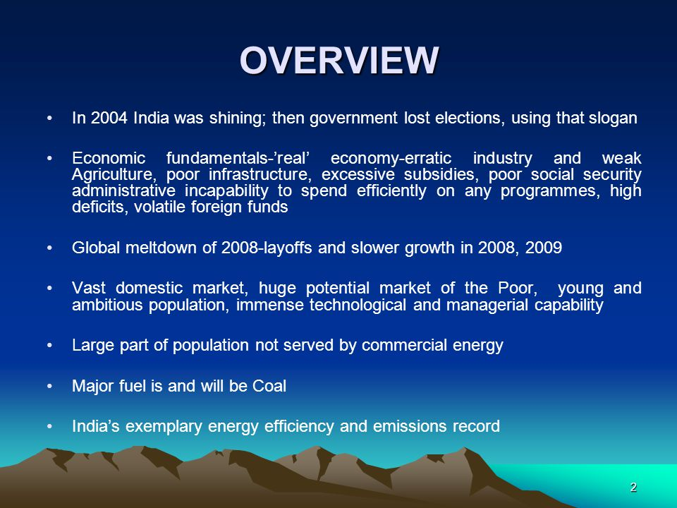 OVERVIEW In 2004 India was shining; then government lost elections, using that slogan.