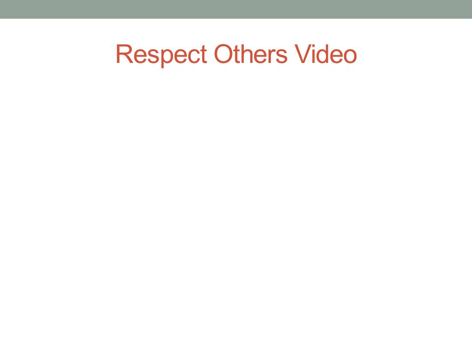 Respect Others Video