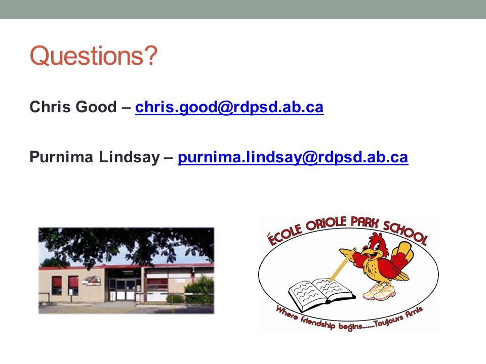 Questions Chris Good – chris.good@rdpsd.ab.ca Purnima Lindsay – purnima.lindsay@rdpsd.ab.ca